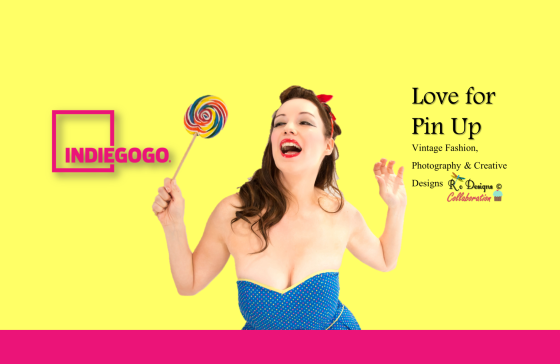 Love for Pin Up Indiegogo Campaign